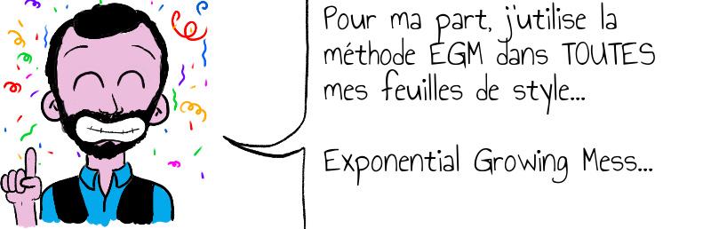 Pour ma part  j utilise la méthode EGM dans TOUTES mes feuilles de style     Exponential Growing Mess   .jpg