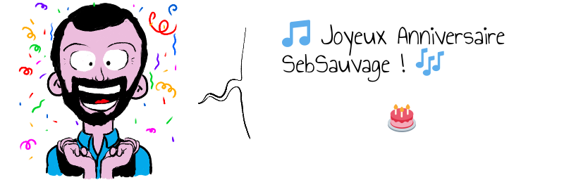 Joyeux Anniversaire SebSauvage                             .png