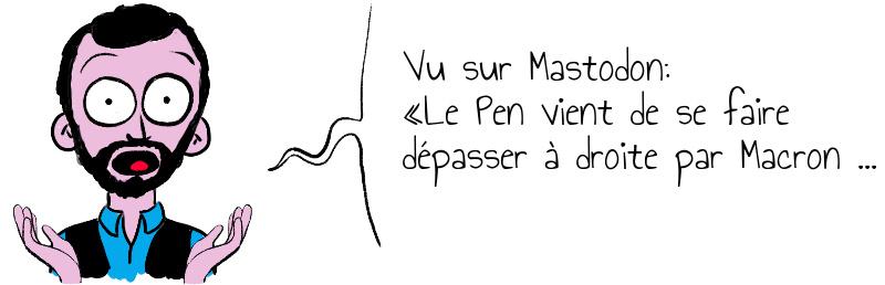 Vu sur Mastodon   Le Pen vient de se faire dépasser à droite par Macron     .jpg